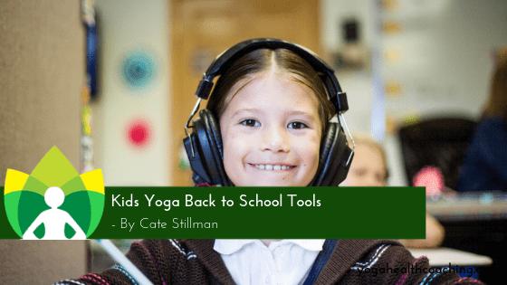 Kids Yoga Back to School Tools