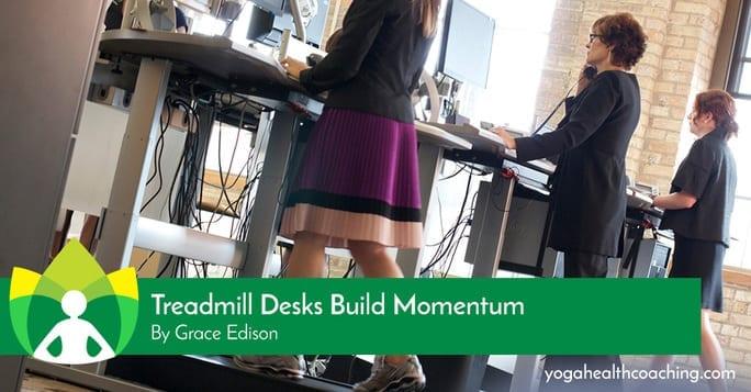Treadmill desks Build Momentum
