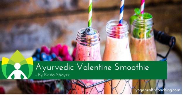 Ayurvedic Valentine Smoothie