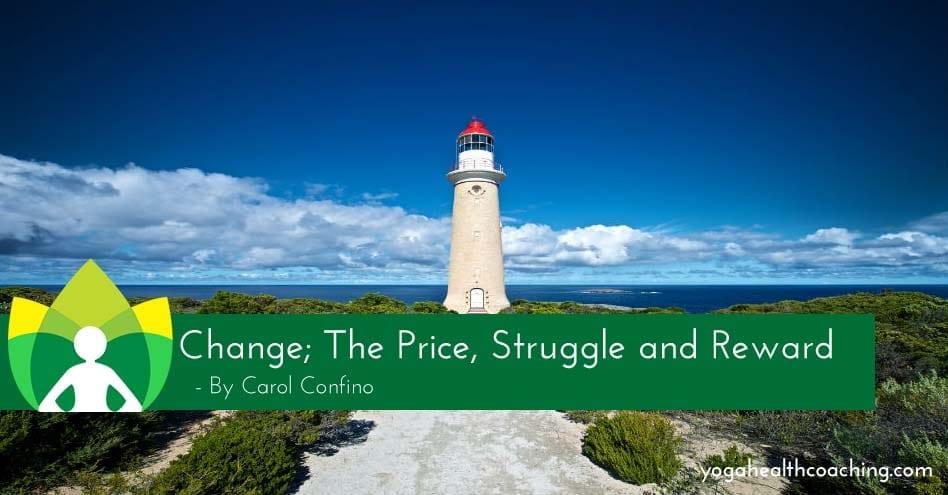 Change; The Price, Struggle and Reward