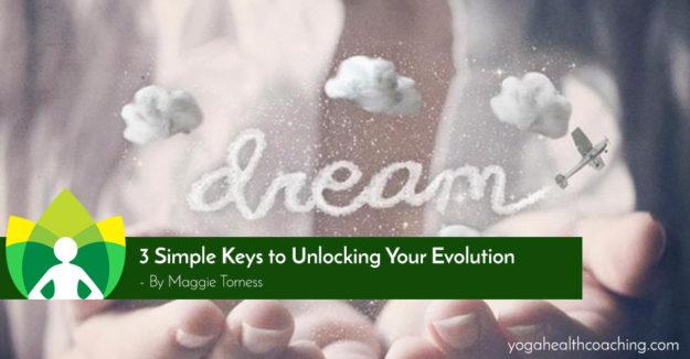 3 keys to unlock your evolution