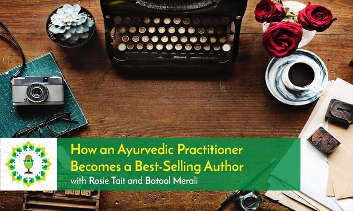 How an Ayurvedic Practitioner Becomes a Best-Selling Author