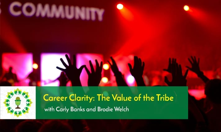 Career Clarity: The Value of the Tribe