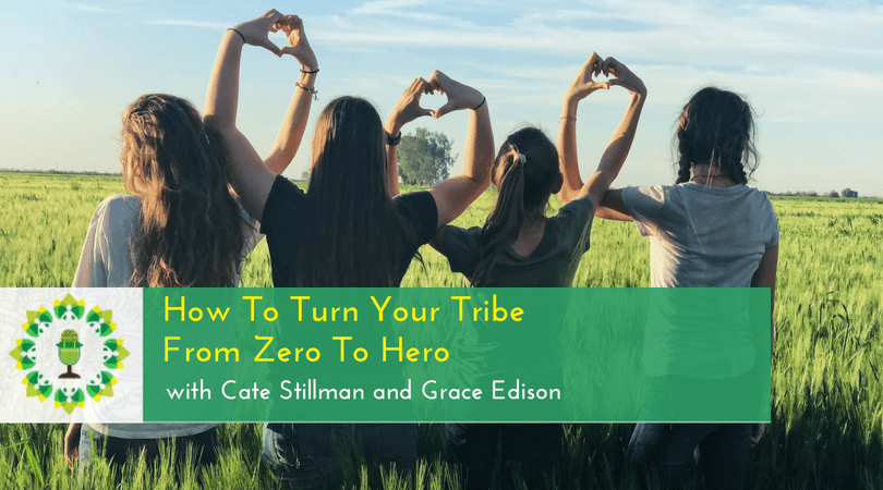 How To Turn Your Tribe From Zero To Hero