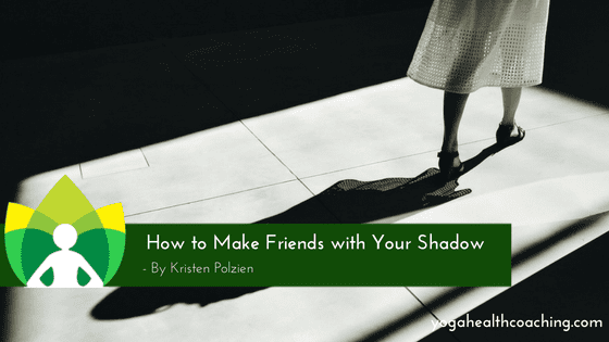 How to Make Friends with Your Shadow