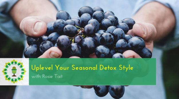 Uplevel Your Seasonal Detox Style