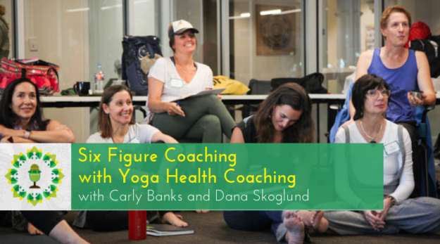 Six Figure Coaching with Yoga Health Coaching